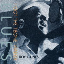Roy Gaines: I've Got The T - Bone Blues