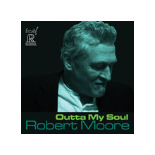 Robert Moore: Outta my soul