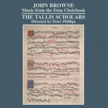 BROWNE: ETON CHOIRBOOK (SELEZIONE)