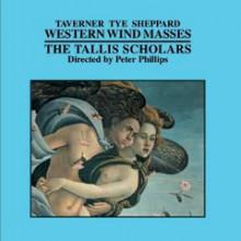 Taverner - Tye - Sheppard:western Wind Messe