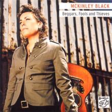 MCKINLEY BLACK: Beggars - Fools - & Thieves