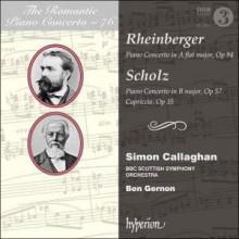 RHEINBERGER - SCHOLZ:Romantic Piano - Vol.76