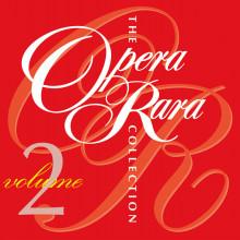 THE OPERA RARA COLLECTIONS Volume 2