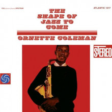 Coleman O.: The Shape Of Jazz To Come