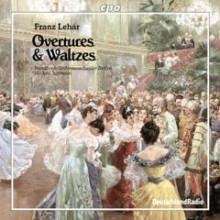 LEHAR: Overtures & Waltzes