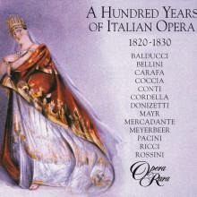 HUNDRED YEARS OF ITALIAN OPERA 1820 - 1830