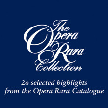 THE OPERA RARA COLLECTIONS Volume 1