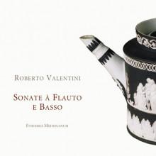 Valentini R.: Sonate A Flauto E Basso