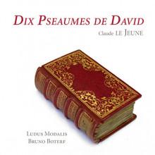 LE JEUNE CLAUDE: Dix Pseaumes de David