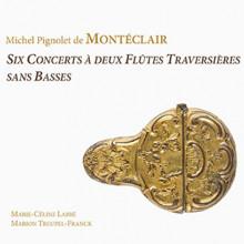 DE MONTECLAIR: Sei Concerti a due flauti
