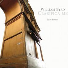 Byrd: Clarifica Me - Musica Per Organo