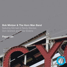 B.MINTZER & THE HORN MAN BAND:  Papa Lips