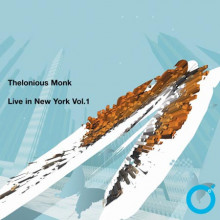 THELONIOUS MONK: Live in New York Vol. 1