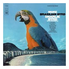 CHARLIE BYRD:  More Brasilian Byrd