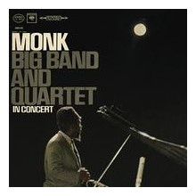 MONK T.: Big Band and Quartet in Concert