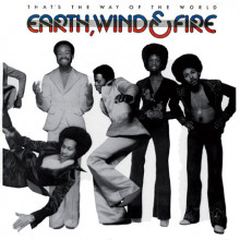 EARTH WIND & FIRE : That's the Way of the world.