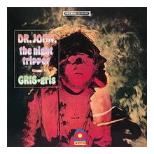 Dr. JOHN: The night tripper gris - gris