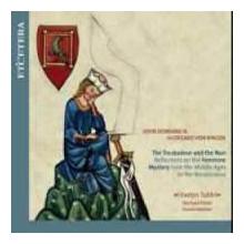 DOWLAND - VON BINGEN: The Troubadour and the Nun
