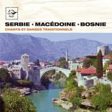 BOSNIA - SERBIA - MACEDONIA: Canti e danze