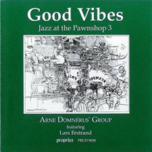Good Vibes - Jazz At The Pawnshop - Vol.3