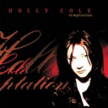 HOLLY COLE : Temptation
