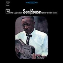 SON HOUSE: The Legendary Father of Folk