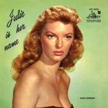 JULIE LONDON: Julie is her name