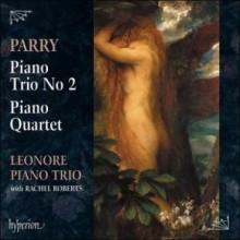 PARRY: Piano Trios N.2 - Piano Quartet