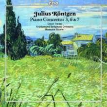 RONTGEN: Concerti per piano NN. 3 - 6 & 7