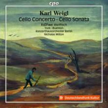KARL WEIGL:Cello Concerto & Cello Sonata