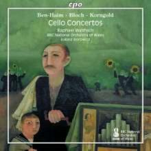 Ben - Haim - Bloch - Korngold: Cello Concertos