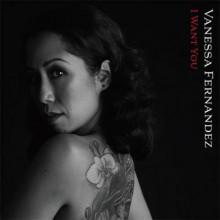VANESSA FERNANDEZ:  I want you