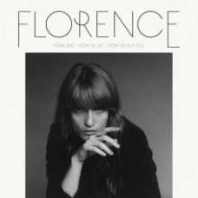 FLORENCE & THE MACHINE: How Big - How Beautiful