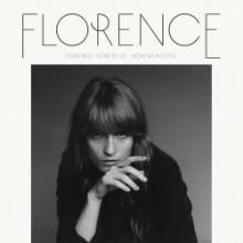 FLORENCE & THE MACHINE: How Big - How Beautiful