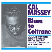 CAL MASSEY: Blues to Coltrane
