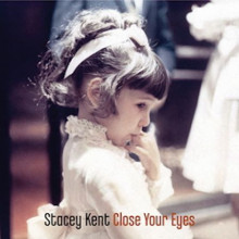 STACEY KENT: Close Your Eyes