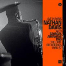 NATHAN DAVIS & ARVANITAS TRIO: Live In Paris