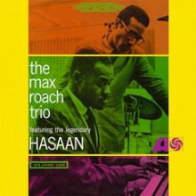 MAX ROACH TRIO: Featuring Hasaan Ibn Ali