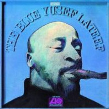 YUSEF LATEEF: The Blue Yusef Lateef