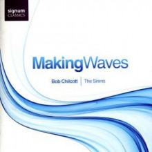 Chilcott: Making Waves - Musica Corale