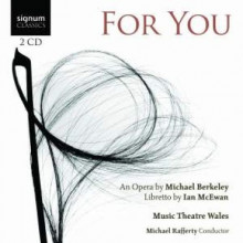 For You: An opera by Michael Berkeley an