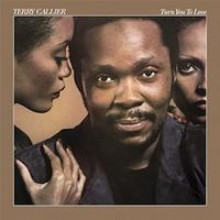 TERRY CALLIER: Turn You To Love
