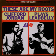 Clifford Jordan: These Are My Roots