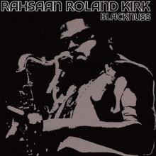 ROLAND KIRK: Blacknuss