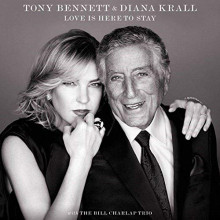 TONY BENNETT - DIANA KRALL: Love Is Here to Stay