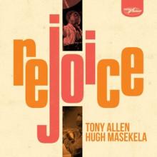 TONY ALLEN - HUGH MASEKELA: Rejoice