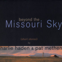 CHARLIE HADEN - PAT METHENY: Beyond the Missouri Sky