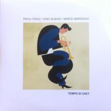 PAOLO FRESU - DINO RUBINO - MARCO BARDOSCIA: Tempo di Chet