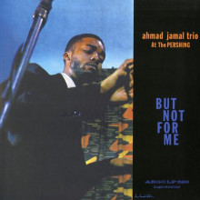 Ahmad Jamal Trio: Ahmad Jamal at Pershing - But not for Me (versione mono)