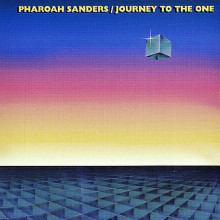 Pharoah Sanders: Journey To The One
